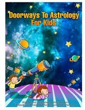Doorways to Astrology for Kids by Hanne Klein (2014, Paperback)