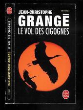 """Jean-Christophe Grangé : Le vol des cigognes - N° 17057 """" Le livre de Poche """""""