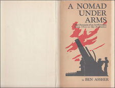 Ben Assher  A NOMAD UNDER ARMS  Chronicle of ARTILLERYMAN from 1914 to ARMISTICE