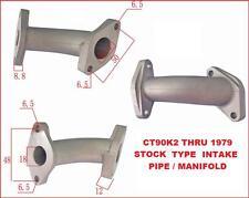 STOCK TYPE CT90K2 TO 1979 INTAKE PIPE / MANIFOLD CT 90 K3 K4 K5 K6 1976 1977 78