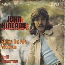 "<1066-55> 7"" Single: John Kincade - Shine On Me Woman"