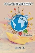 The Way of How Seniors Get Used to Living Overseas by Chuanming Wang (2016,...