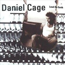 Loud On Earth, Daniel Cage, New