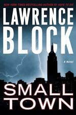Lawrence Block: Small Town. (2003, Hardcover) Like New W/DJ