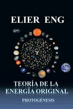 Teoria de La Energia Original: Photogenesis (Paperback or Softback)