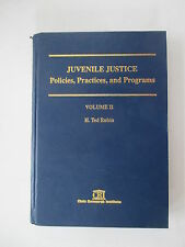Juvenile Justice: Policies, Practices, and Programs VOLUME 2