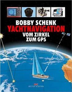 Delius Klasing, B. Schenk;Yachtnavigation vom Zirkel zum GPS, Mängelexemplar Neu