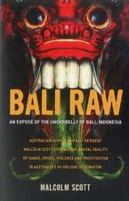 Bali Raw: An Expose of the Underbelly of Bali, Indonesia (BRAND NEW PB)