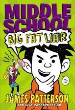 Middle School: Middle School: Big Fat Liar by James Patterson (Hardback)