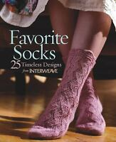 Favorite Socks : 25 Timeless Designs from Interweave (2007, Spiral)