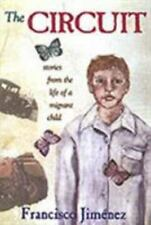 The Circuit : Stories from the Life of a Migrant Child by Francisco Jiménez...