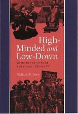 High-Minded And Low-Down: Music in the Lives of Americans, 1800-1861-ExLibrary
