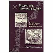 Along the Maysville Road: The Early Republic in the Trans-Appalachian West (Hard