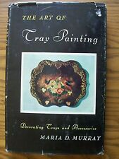 THE ART OF TRAY PAINTING ~ TOLE TOLEWARE ~ MARIA D. MURRAY ~ SIGNED BY AUTHOR