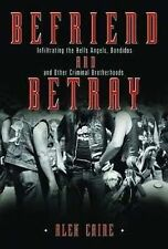 Befriend And Betray, Infiltrating The Hells Angels... By Alex Caine,   GC~LG~P/B