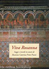 Viva Rosanna. Saggi e ricordi in onore di Rosanna Caterina Proto Pisani