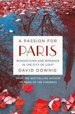 A PASSION FOR PARIS - DOWNIE, DAVID - NEW PAPERBACK BOOK