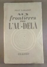 JEAN LABADIE / AUX FRONTIERES DE L'AU-DELA / 1939 (ESOTERISME)