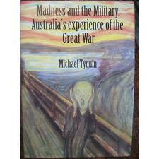 Madness and the Australian Military in WW1 shell shock suicide after war book