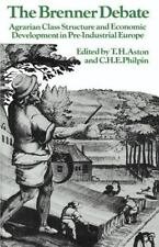 Past and Present Publications: The Brenner Debate : Agrarian Class Structure...