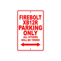 BUELL FIREBOLT XB12R Parking Only Towed Motorcycle Bike Aluminum Sign