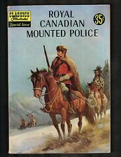Classics Illustrated Special #150A ~Royal Canadian Mounted Police~ 1950 (6.0) WH