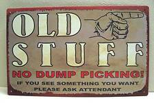 Old Stuff No Dump Picking Rustic Old Style Tin Sign