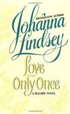 Love Only Once: A Malory Novel by Johanna Lindsey