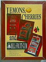 Lemons, Cherries and Bell-Fruit-Gum, Pictorial Slot Machines By Richard Bueschel