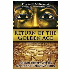 Return of the Golden Age : Ancient History and the Key to Our Collective...