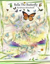Bella the Butterfly by Adrienne Kleinschmidt (2014, Paperback)