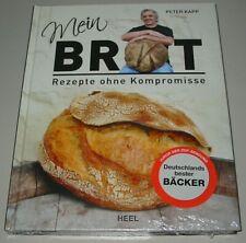 Peter Kapp: Backbuch Kochbuch backen Mein Brot - Rezepte ohne Kompromisse NEU