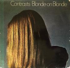 BLONDE ON BLONDE - Contrasts (LP) (VG-/G)