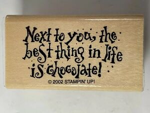 NEXT TO YOU THE BEST THING IS CHOCOLATE Stampin Up 2002 For The Love Chocolate