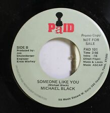 Country Nm! 45 Michael Black - Someone Like You / Girl You Don'T Know Me On Paid