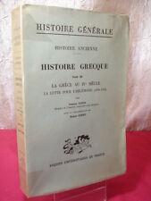 HISTOIRE GRECQUE / LA GRECE AU IVe SIECLE, LA LUTTE POUR.. - Gustave GLOTZ