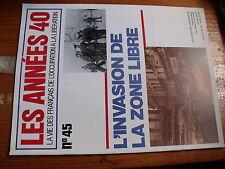 $$ Revue Les Années 40 N°45 Invasion zone libre  de Lattre de Tassigny  Anton