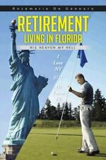 Retirement Living in Florida : His Heaven My Hell by Rosemarie De Gennaro...