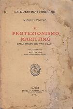 IL PROTEZIONISMO MARITTIMO Dalle origini vari stati Michele Vocino 1912 Casella