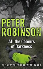PETER ROBINSON __ ALL THE COLOURS OF DARKNESS ___ SHOP SOILED___ FREEPOST