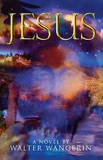 Jesus: A Novel,Wangerin, Walter,Excellent Book mon0000037751