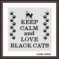 Keep calm and love black cats cross stitch pattern Cute animals embroidery PDF