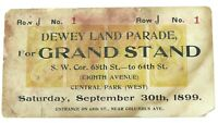 .SUPER RARE 1899 DEWEY LAND PARADE GRAND STAND TICKET. SPANISH - AMERICAN WAR.