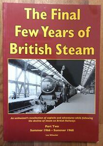 Final Few Years of British Steam 2: 1966-68, Les Wheeler, Softback book railways