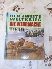 Der 2.Weltkrieg - Die Wehrmacht 1939-1945