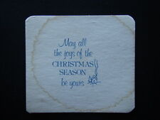 MAY ALL YOUR JOYS OF THE CHRISTMAS SEASON BE YOURS COASTER