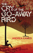 Eames, Andrea The Cry of the Go-Away Bird Very Good Book