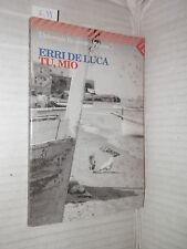 TU MIO Erri De Luca Feltrinelli 2000 Universale Economica 1592 libro romanzo di