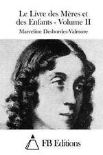 Le Livre des Mères et des Enfants - Volume II by Marceline Desbordes-Valmore...
