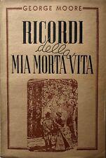 GEORGE MOORE RICORDI DELLA MIA MORTA VITA BIETTI 1945